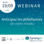 Webinar Synergee : Anticipez les défaillances de votre réseau